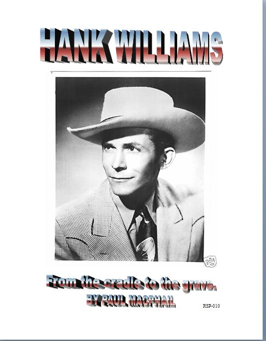 """HANK WILLIAMS: FROM THE CRADLE TO THE GRAVE"""